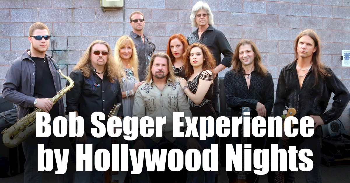 Hollywood Nights -BOB SEGER EXPERIENCE