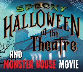 Spooky Halloween at the Theatre & Movie